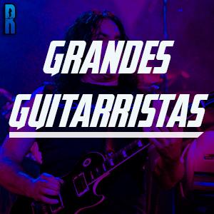 Grandes Guitarristas